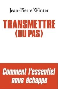 Jean-Pierre Winter et Jean-Pierre Winter - Transmettre (ou pas).