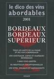 Jean-Pierre Xiradakis et Vincent Pousson - Bordeaux & Bordeaux supérieur. - Edition 2001.