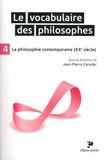 Jean-Pierre Zarader - Le vocabulaire des philosophes - Tome 4, La philosophie contemporaine (XXe siècle).