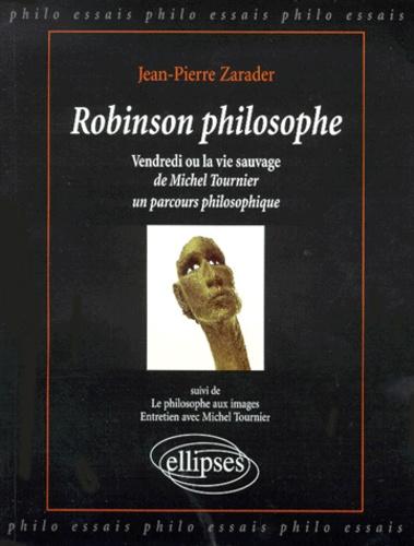 Robinson Philosophe Vendredi Ou La Vie Sauvage De Michel Tournier Un Parcour Philosophique Suivi De Le Philosophe Aux Images