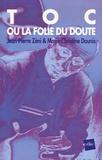 Jean-Pierre Zéni et Marie-Christine Daunis - Toc ou la Folie du doute - L'homme qui voulait tuer son psy.