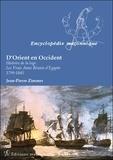 Jean-Pierre Zimmer - D'Orient en Occident - Histoire de la loge : Les vrais amis réunis d'Egypte 1799-1845.