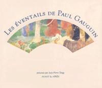 Jean-Pierre Zingg - Les éventails de Paul Gauguin.