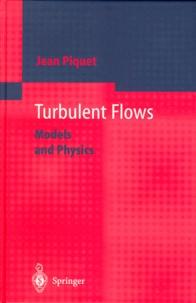 TURBULENT FLOWS. - Models and Physics.pdf