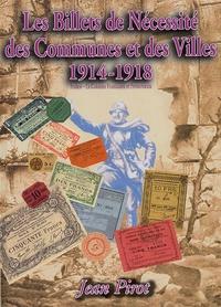 Jean Pirot - Les Billets de Nécessité des Communes et des Villes 1914-1918 - France - ex-colonies et protectorats.