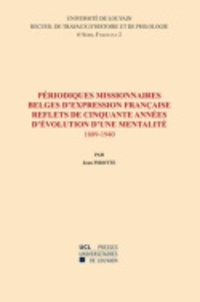 Jean Pirotte - Périodiques missionnaires belges d'expression française, reflets de cinquante années d'évolution d'une mentalité (1889-1940) - Sixième série-2.