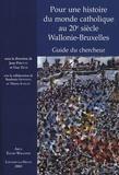 Jean Pirotte - Pour une histoire du monde catholique au 20e siècle, Wallonie-Bruxelles - Guide du chercheur.