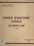Jean Pitié et F. Aygun - Cahier d'histoire locale pour le département de la Vienne.