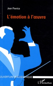 Jean Piwnica - L'émotion à l'oeuvre.