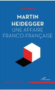Jean Piwnica - Martin heidegger, une affaire franco-française.