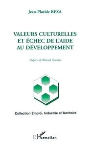 Jean-Placide Keza et Roland Granier - Valeurs culturelles et échec de l'aide au développement.