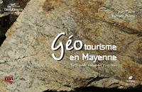 Jean Plaine et Bernard Pivette - Géotourisme en Mayenne.
