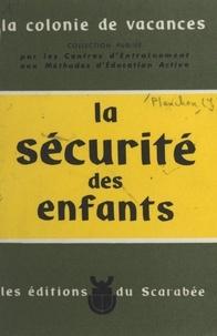 Jean Planchon et Madeleine Planchon - La sécurité des enfants.