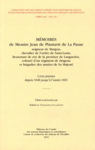 Jean Plantavit de La Pause - Mémoires de messire Jean de Plantavit de La Pause - Livre premier depuis 1646 jusqu'à l'année 1681.