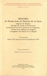 Jean Plantavit de La Pause - Mémoires de Messire Jean de Plantavit de La Pause - Livre second depuis 1681 jusqu'au mois de septembre de 1695.