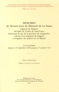 Jean Plantavit de La Pause - Mémoires de Messire Jean de Plantavit de La Pause - Livre troisième depuis le 18 septembre 1695 jusqu'au 1er janvier 1721.