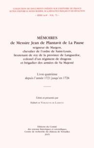 Jean Plantavit de La Pause - Mémoires de Messire Jean de Plantavit de La Pause - Livre quatrième depuis l'année 1721 jusqu'au 19 septembre 1726.