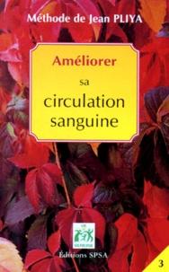 Jean Pliya - AMELIORER SA CIRCULATION SANGUINE. - Hypertension, Hypotension, Hémorroïdes, Varices.