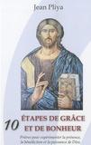 Jean Pliya - Dix étapes de grâce et de bonheur - Prières pour expérimenter la présence, la bénédiction et la puissance de Dieu.