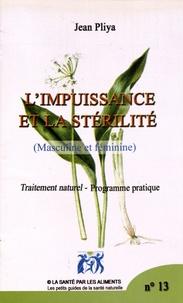 Jean Pliya - L'impuissance et la stérilité (masculine et féminine) - Traitement naturel, programme pratique.