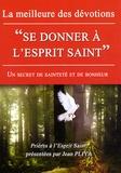 """Jean Pliya - La meilleure des dévotions : """"se donner à l'Esprit Saint"""" - Un secret de bonheur et de sainteté."""