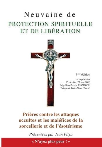 Jean Pliya - Neuvaine de protection spirituelle - Et Prières contre les attaques occultes et les maléfices de la sorcellerie et de l'ésotérisme.