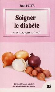 Jean Pliya - Soigner le diabète par les moyens naturels.