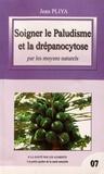 Jean Pliya - Soigner le paludisme et la drépanocytose par les moyens naturels.