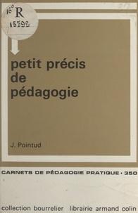 Jean Pointud - Petit précis de pédagogie.
