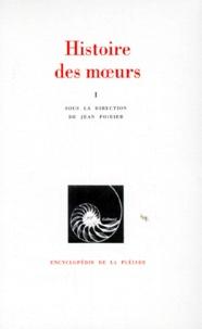 Jean Poirier - Histoire des moeurs Tome 1 : Les coordonnées de l'homme et la culture matérielle.