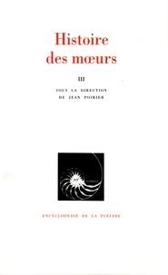 Jean Poirier - Histoire des moeurs Tome 3 : Thèmes et systèmes culturels.