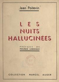 Jean Poitevin et Philéas Lebesgue - Les nuits hallucinées.