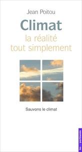 Jean Poitou - Climat, la réalité tout simplement - Sauvons le climat.