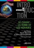 Jean Poitou et Pascale Braconnot - Le climat : la Terre et les hommes.