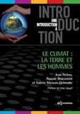 Jean Poitou et Pascale Braconnot - Le climat: la terre et les hommes.