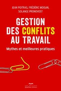 Jean Poitras et Frédéric Moisan - Gestion des conflits au travail - Mythes et meilleures pratiques.