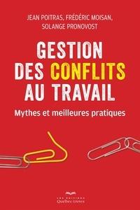 Jean Poitras - Gestion des conflits au travail - Mythes et meilleures pratiques.