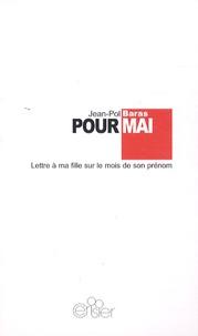 Jean-Pol Baras - Pour Mai - Lettre à ma fille sur le mois de son prénom.