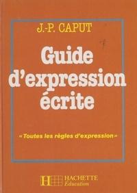 Jean-Pol Caput - Guide d'expression écrite.