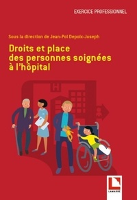 Jean-Pol Depoix-Joseph - Droits et place des personnes soignées à l'hôpital.