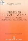 Jean-Pol Madou - Démons et simulacre dans l'ouvre de Pierre Klossowski.