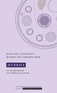 Jean-Pol Poncelet et Hamid Aït Abderrahim - Myrrha - Un (autre) regard sur l'énergie nucléaire.