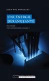 Jean-Pol Poncelet - Une énergie dérangeante - Nucléaire : une controverse durable ?.