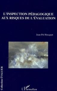 Jean-Pol Rocquet - L'inspection pédagogique aux risques de l'évaluation.