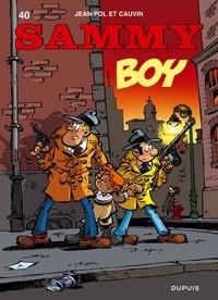 Jean-Pol et Raoul Cauvin - Sammy Tome 40 : Boy.