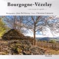 """Jean-Pol Stercq et Christian Limousin - Bourgogne-Vézelay - """"Assis en pays de vignoble...""""."""
