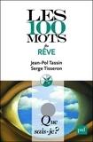 Jean-Pol Tassin et Serge Tisseron - Les 100 mots du rêve.