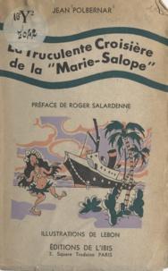 Jean Polbernar et  Lebon - La truculente croisière de la Marie-Salope.