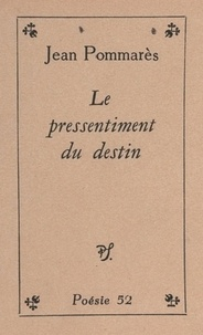 Jean Pommarès - Le pressentiment du destin.