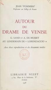 Jean Pommier - Autour du drame de Venise - G. Sand et A. de Musset au lendemain de « Lorenzaccio ».